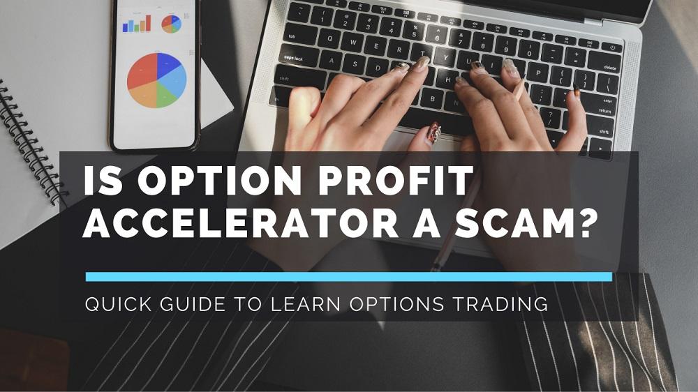 Is-Option-Profit-Accelerator-a-Scam