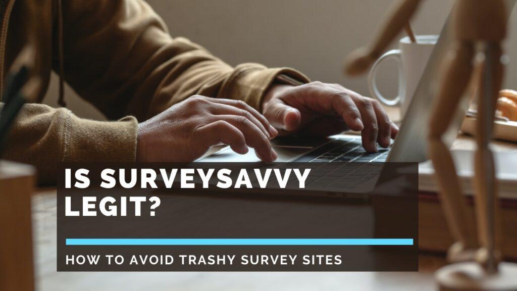 Is-Surveysavvy-Legit-or-a-scam