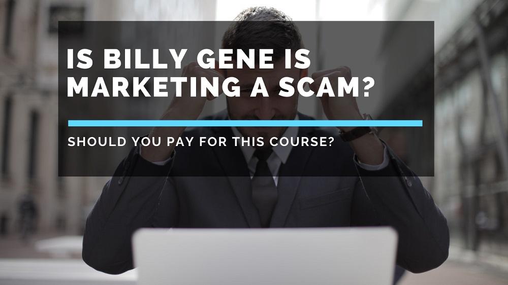 Is-Billy-Gene-Marketing-a-scam