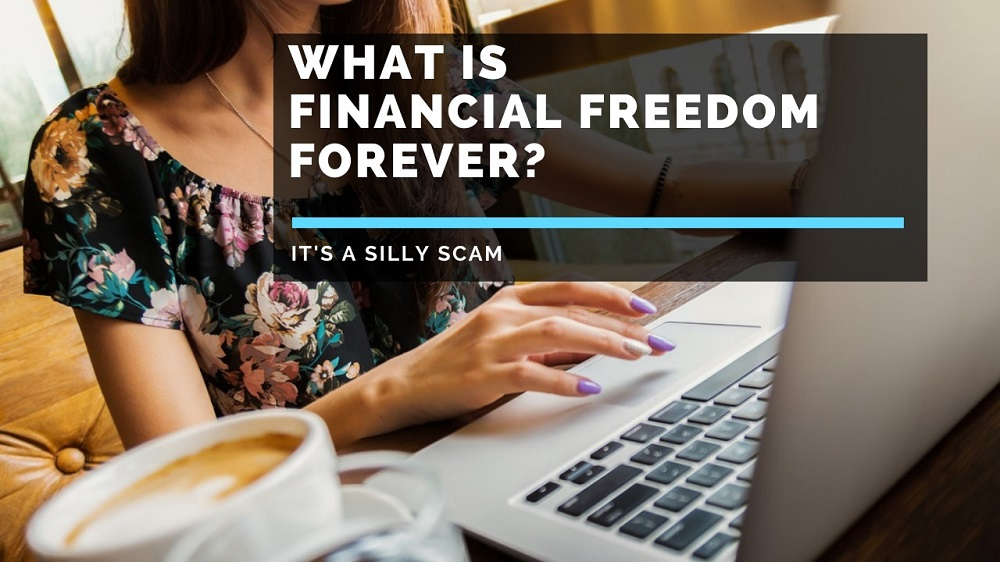 What-Is-Financial-Freedom-Forever-